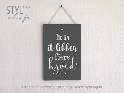 MO - Tekstbord Frysk / Fries - Lit ús it libben fiere hjoed - grijs