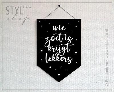 Houten banner Sinterklaas Wie zoet is krijgt lekkers