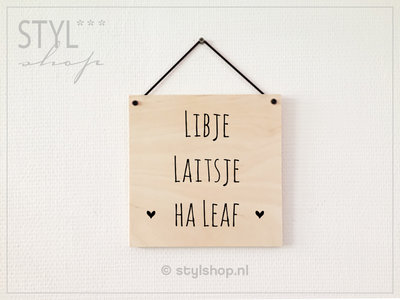 Tekstbord hout Libje laitsje Ha leaf