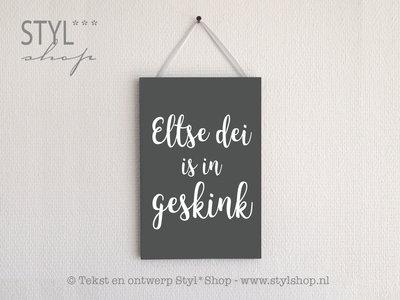 Tekstbord Frysk / Fries - Eltse dei is in geskink - grijs