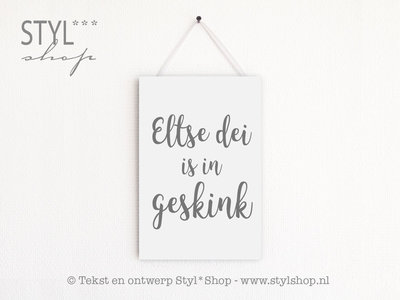 Tekstbord Frysk / Fries - Eltse dei is in geskink - wit