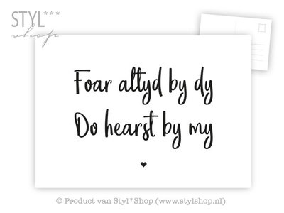 Ansichtkaart Foar altyd by dy... - Frysk Fries - zwart / wit