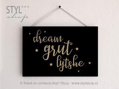 Tekstbord Frysk / Fries - Dream grut lytske - zwart / goud