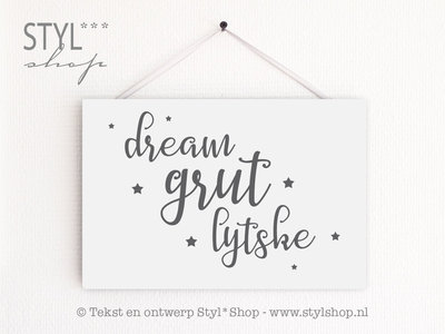 Tekstbord Frysk / Fries - Dream grut lytske - wit