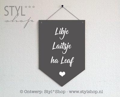 Houten banner -Frysk- Libje laitsje ha leaf