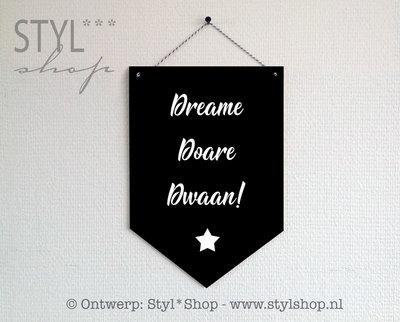 Houten banner -Frysk- Dreame Doare Dwaan