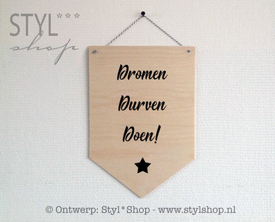 Houten banner - Dromen durven doen