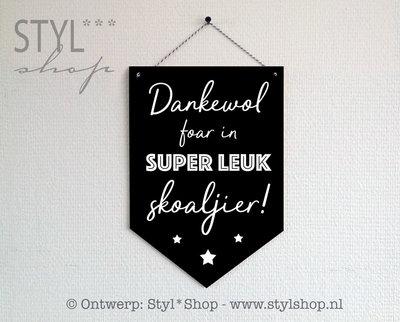 Houten banner -Frysk- Dankewol foar in super leuk skoaljier