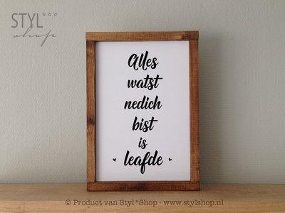 OUTLET - Tekstbord Frysk - Alles watst nedich bist is leafde