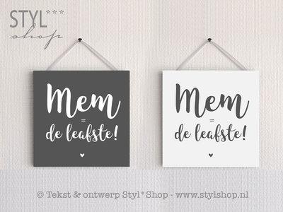 Tekstbordje Mem is de leafste - Fries / Frysk