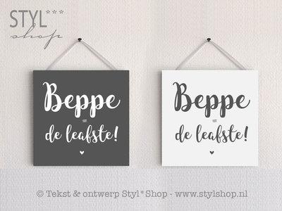 Tekstbordje Beppe is de leafste - Fries / Frysk