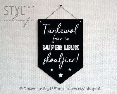 Houten banner -Frysk- Tankewol foar in super leuk skoaljier